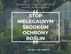Nielegalnym środkom ochrony roślin mówimy STOP!